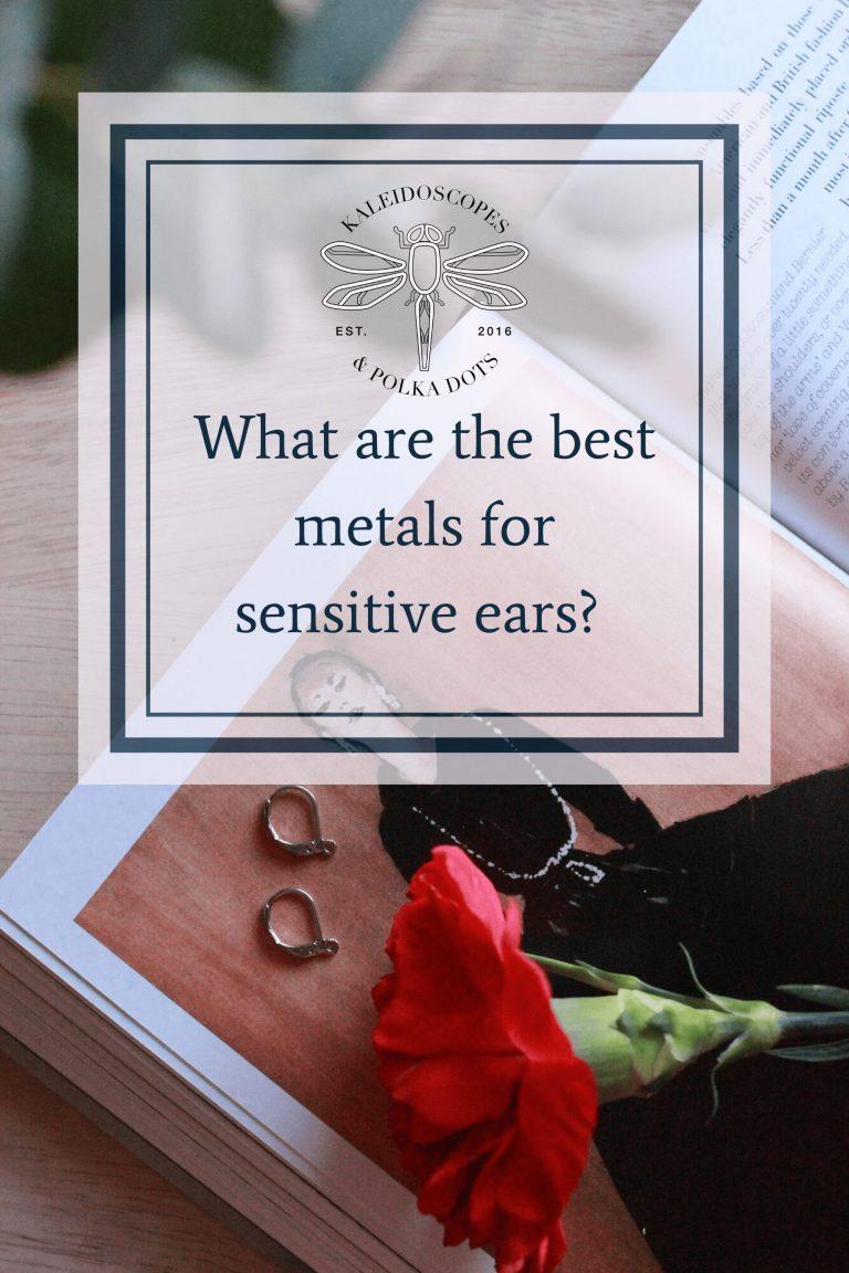 Best Metals For Sensitive Ears