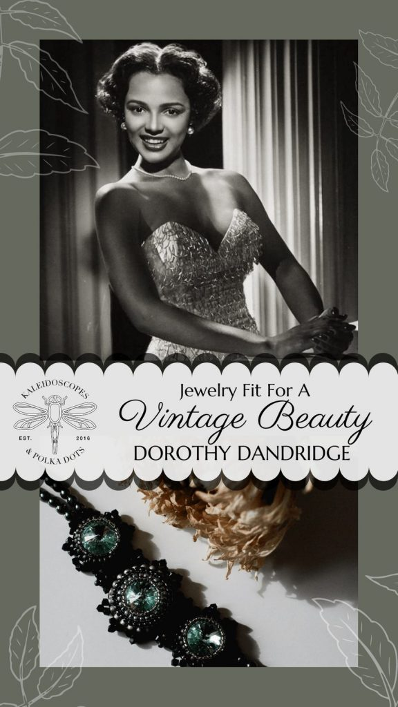 Dorothy Dandridge had an aura of grace and elegance. In this post I design a bracelet with Dorothy in mind. #DorothyDandridge #vintageinspired #vintageinspiredjewelry #handmadejewelry #myvintagesoul #yourvintagesoul